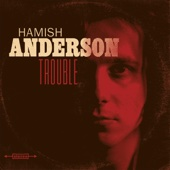 Hamish Anderson - Trouble  artwork