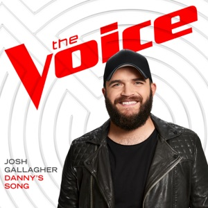 Chord Guitar and Lyrics JOSH GALLAGHER – Danny's Song (The Voice Performance) Chords and Lyrics