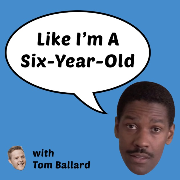 Image result for like i'm a six year old podcast
