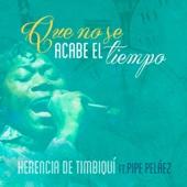Que No Se Acabe el Tiempo (feat. Pipe Peláez)