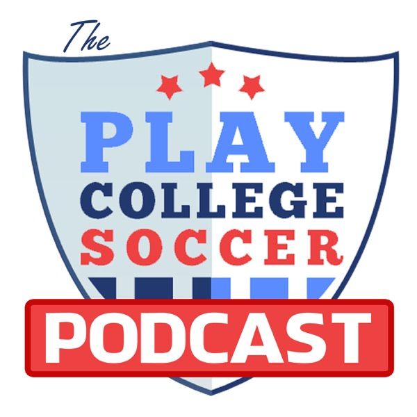 The Play College Soccer Podcast | College Recruiting Explained