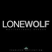 Lone Wolf (Motivational Speech)
