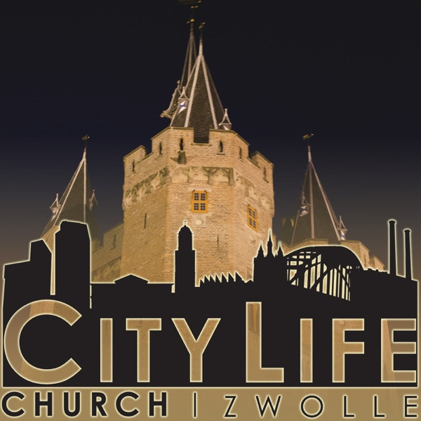City Life Church Zwolle Podcasts