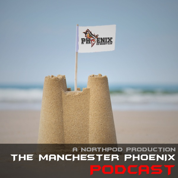 The Manchester Phoenix Podcast