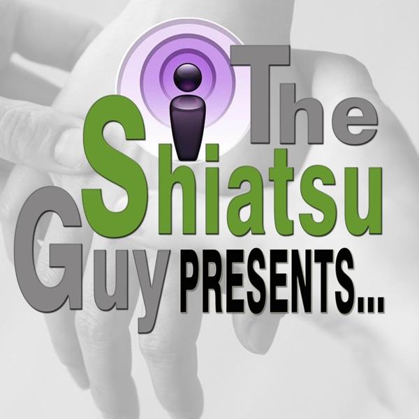 The Shiatsu Guy Presents... podcast