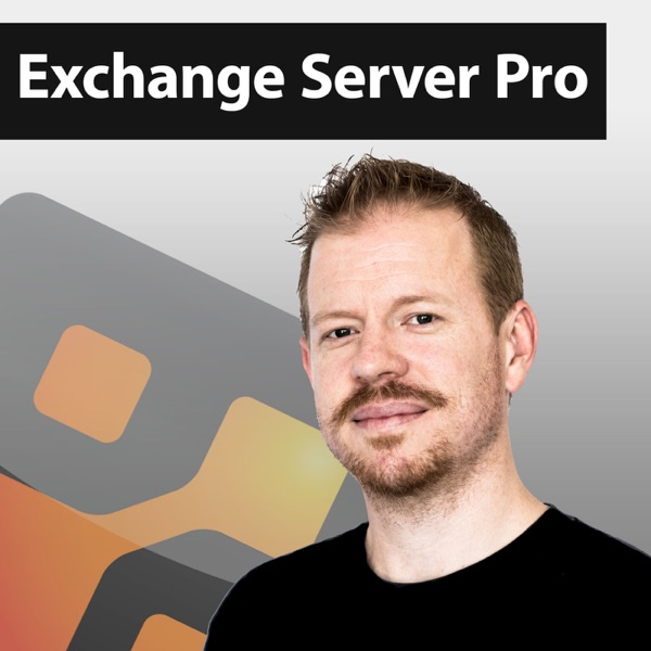 Exchange Server Pro Podcast: Exchange On-Premises | Exchange Online | Office 365 | PowerShell