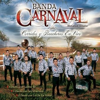 Corridos Y Rancheras (En Vivo Desde Mazatlán, Sinaloa/México 2016) – Banda Carnaval