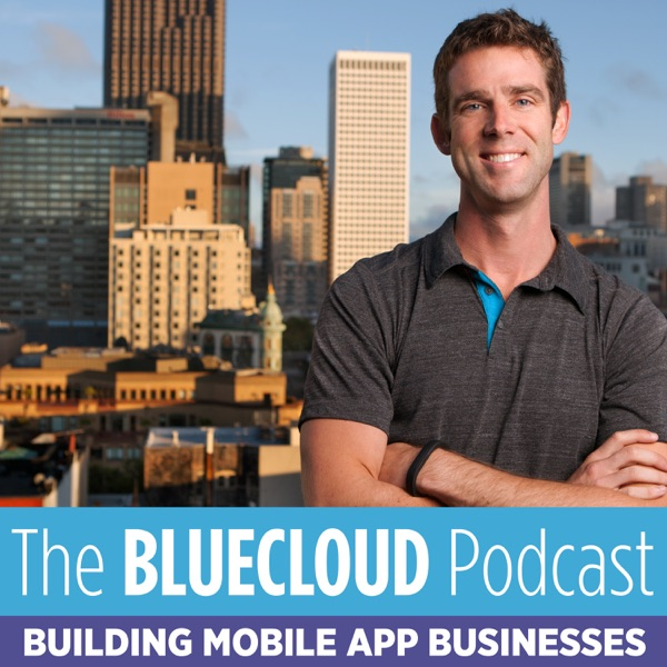 Bluecloud Podcast: Build an App Business | App Marketing | Make Money With Apps | Passive Income | A...