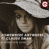 Somewhere Anywhere - A Short Love Story (feat. Claude Eman) artwork