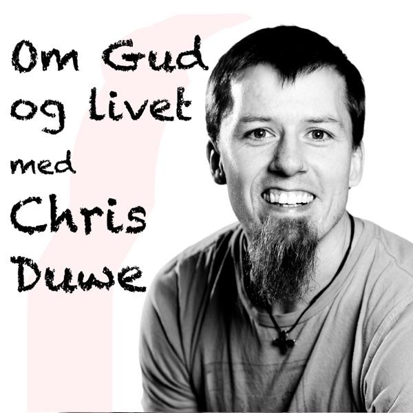 Om Gud og livet med Chris Duwe