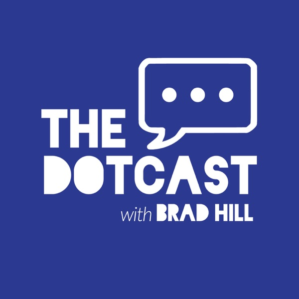 The Dotcast with Brad Hill