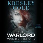 Kresley Cole - The Warlord Wants Forever: Immortals After Dark, Book 1 (Unabridged)  artwork