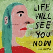 Jens Lekman - Life Will See You Now bild