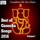 Best of Ganesha Songs 2016, Vol. 1