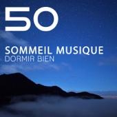 50 Sommeil musique: Dormir bien - Musicothérapie pour lutter contre l'insomnie, Zen sons relaxante et douce, Apaiser son corps et l'esprit