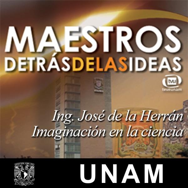 Ing. José de la Herrán. Imaginación en la ciencia