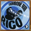 Trombone Man - Rico: Anthology 1961-71