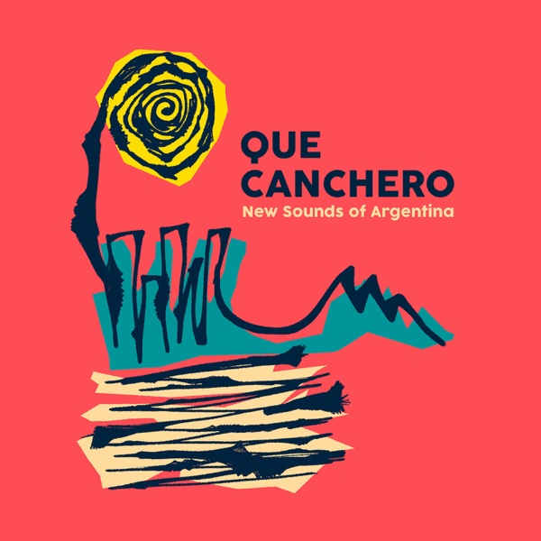 Qué Canchero (New Sounds of Argentina) | Various Artists