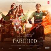 Parched (Original Motion Picture Soundtrack) - EP