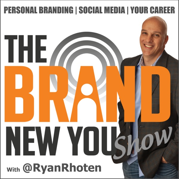 The BRAND New You Show - A Personal Branding and Digital Branding podcast