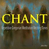Chant: Repetitive Gregorian Meditation Reciting Tones