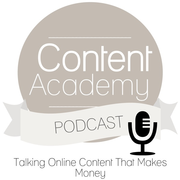 The Content Academy Podcast: Content Creation for Online Business | Creating Raving Fans |Selling High Value Paid Content |