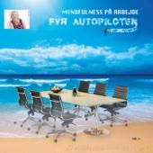 Mindfulness på arbejde 2 (Fyr Autopiloten)