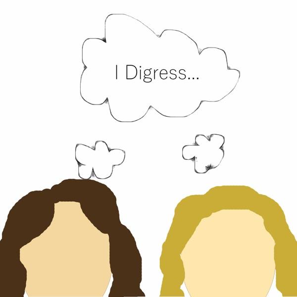 """I Digress"" with Julie and Seja"