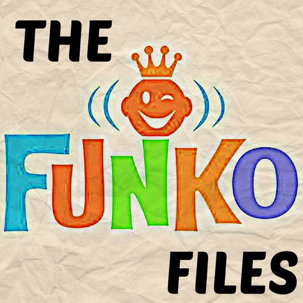 The Funko Files Podcast