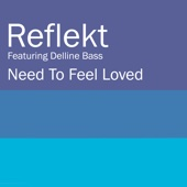 Need To Feel Loved (feat. Delline Bass) [Radio Edit]
