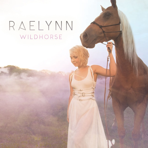 WildHorse by RaeLynn