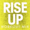 Rise Up (Workout Mix) - Single, Power Music Workout