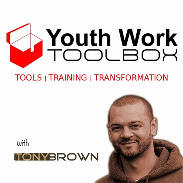 Youth Work Toolbox – With Tony Brown