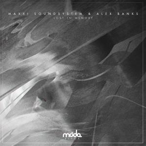 Maxxi Soundsystem, Alex Banks - Lost In Memory (Original Mix)