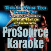 This Is What You Came For (Originally Performed By Calvin Harris & Rihanna) [Instrumental] - ProSource Karaoke Band