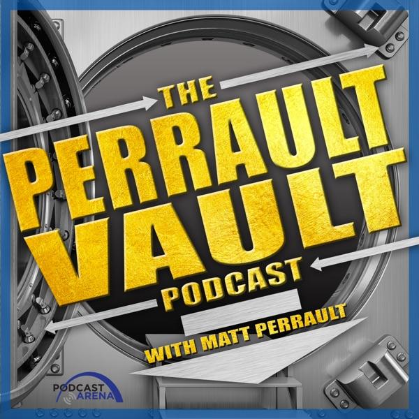The Perrault Vault Podcast with Matt Perrault
