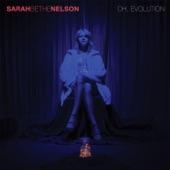Oh, Evolution, Sarah Bethe Nelson