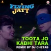 Toota Jo Kabhi Tara Remix Single