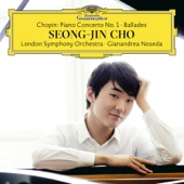 Chopin: Piano Concerto No. 1; Ballades - London Symphony Orchestra, Gianandrea Noseda & Seong-Jin Cho Cover Art