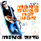 Make Blues Not War - Mike Zito Cover Art