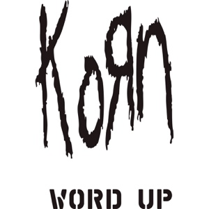 Word Up! (The Remixes) - EP - Korn, Korn