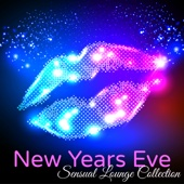 New Years Eve Sensual Lounge Collection – Chill Lounge Bar New Year 2017 Private Party Songs