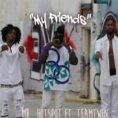 My Friends (feat. TeamTwin) - Mr_hotspot
