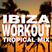 Ibiza Workout: Tropical Mix