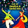 Top 20 - Dandiya & Garba Hits