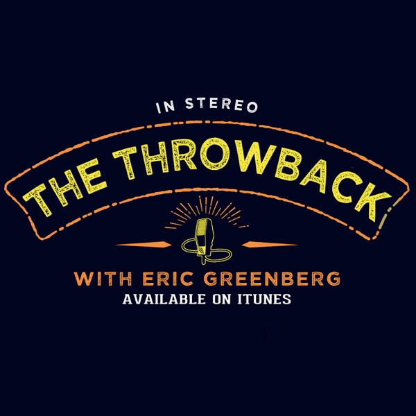 The Throwback with Eric Greenberg