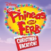 Phineas and Ferb Christmas Vacation! - Various Artists Cover Art