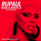 Read U Wrote U (Ellis Miah Mix) [feat. The Cast of RuPaul's Drag Race All Stars, Season 2] - RuPaul