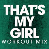 That's My Girl (Extended Workout Mix) - Power Music Workout