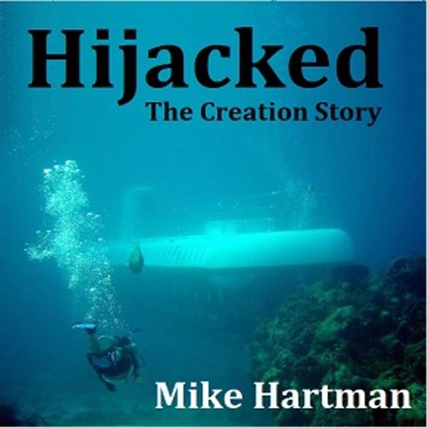 Hijacked: The Creation Story